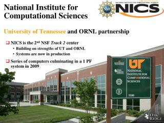 National Institute for  Computational Sciences  University of Tennessee and  ORNL partnership