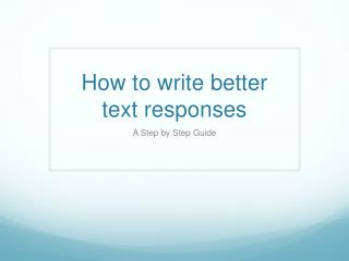 How to write better  text responses