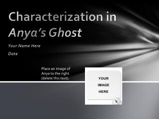 Characterization in  Anya's Ghost