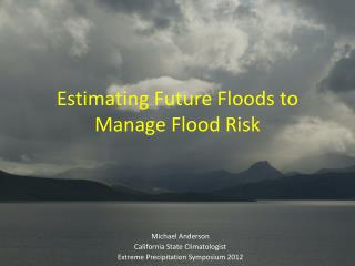 Estimating Future Floods to Manage Flood Risk