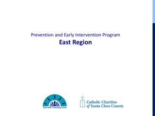 Prevention and Early Intervention Program East Region