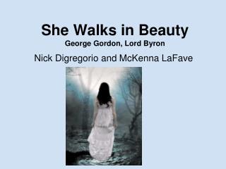 She Walks in Beauty George Gordon, Lord Byron