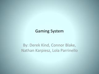 Gaming System