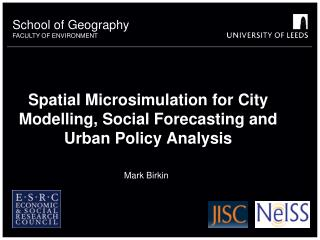 Spatial  Microsimulation  for City Modelling, Social Forecasting and Urban Policy Analysis