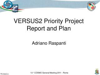 VERSUS2 Priority Project Report and Plan