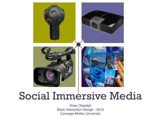 Social Immersive Media