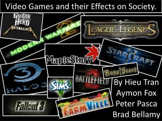 Video Games and their Effects on Society.