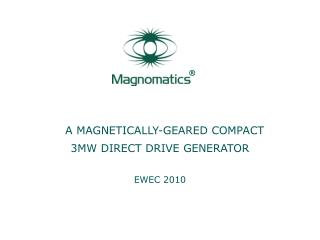 A MAGNETICALLY-GEARED COMPACT  3MW DIRECT DRIVE GENERATOR EWEC 2010
