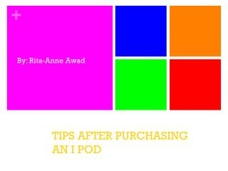 TIPS AFTER PURCHASING AN I POD
