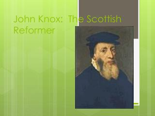 John Knox:  The Scottish Reformer