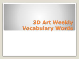 3D Art Weekly Vocabulary Words