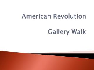 American Revolution Gallery Walk