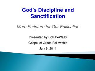 God's Discipline and Sanctification More Scripture for Our Edification
