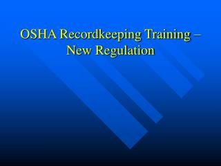 OSHA Recordkeeping Training   New Regulation
