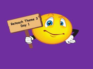 Reteach Theme 3 Day 1