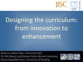 Designing the curriculum: from innovation to enhancement