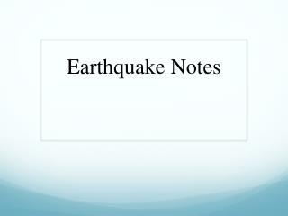 Earthquake Notes