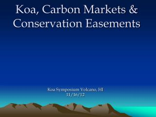 Koa, Carbon Markets & Conservation Easements