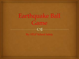Earthquake Ball Game