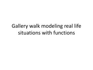 Gallery walk modeling real life situations with functions