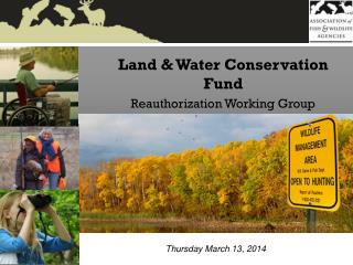 Land & Water Conservation Fund Reauthorization Working Group