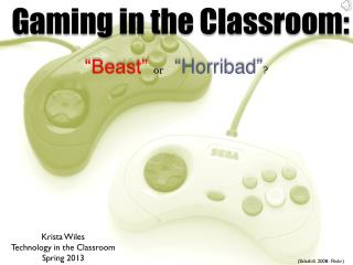 Gaming in the Classroom: