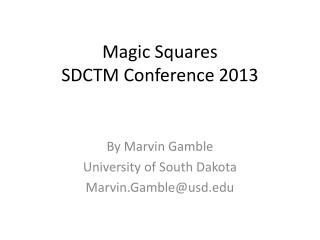 Magic Squares SDCTM Conference  2013