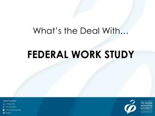 What's  the Deal With… FEDERAL WORK STUDY
