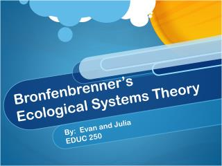 Bronfenbrenner�s  Ecological Systems Theory