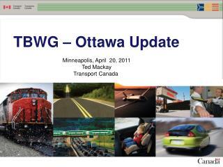 TBWG – Ottawa Update