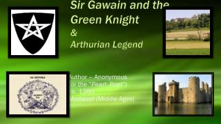 Sir Gawain and the  Green Knight & Arthurian Legend