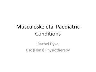 Musculoskeletal Paediatric Conditions