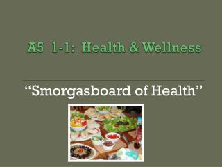 A5  1-1:  Health & Wellness