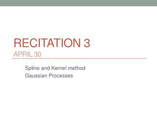 Recitation 3 April 30