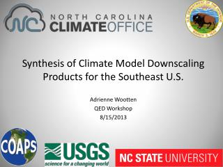Synthesis of Climate Model Downscaling Products for the  Southeast U.S.