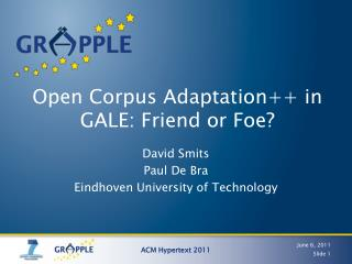 Open Corpus  Adaptation ++ in GALE:  Friend or Foe?