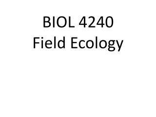 BIOL 4240 Field Ecology