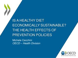 Is a Healthy diet economically sustainable? The health effects of prevention policies