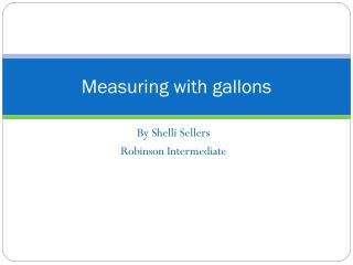 Measuring with gallons