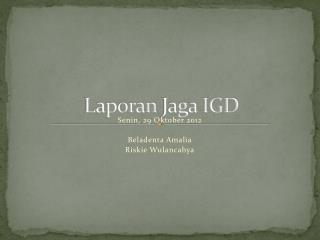 Laporan  Jag a IGD