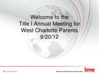 Welcome to the  Title I Annual Meeting for West Charlotte Parents 9/20/12