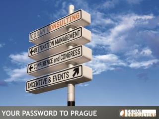 YOUR PASSWORD TO PRAGUE