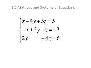 8.1 Matrices and Systems of Equations