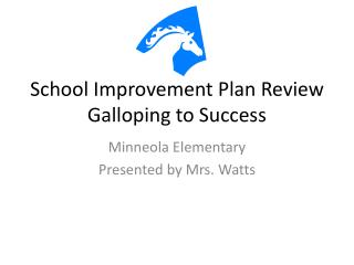 School Improvement Plan Review Galloping to Success