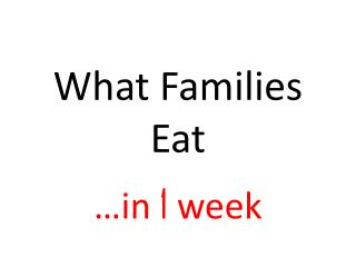 What Families Eat
