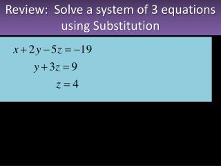 Review:  Solve a system of 3 equations using Substitution