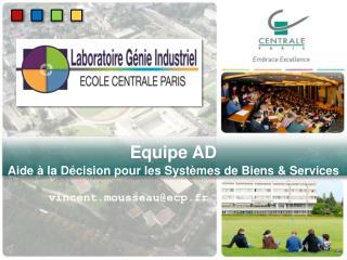 Equipe  AD Aide à la  Décision  pour les  Systèmes  de  Biens  & Services