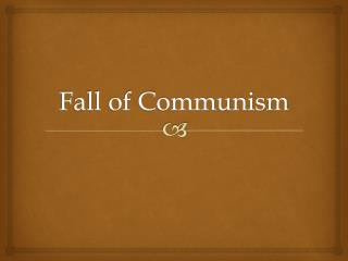 Fall of Communism