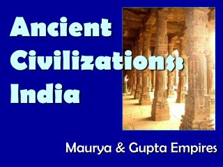 Ancient Civilizations: India