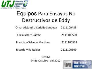 Equipos  Para Ensayos  N o Destructivos de Eddy
